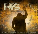 CLEARANCE: Captured by His Presence (Prophetic Soaking CD) by David Baroni and Jeremy Lopez