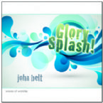 Glory Splash Worship Album (MP3 Music Download) by John Belt