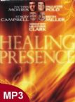 Healing Presence (6 Teaching MP3 Download Set) By Nathan Morris, Stacey Campbell, Paulette Polo, Keith Miller