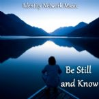 Be Still and Know (MP3 Music Download) by Identity Network
