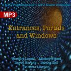 Entrances, Portals and Windows (9 Digital Downloads) by Jeremy Lopez, Mickey Freed, David Herzog, James Goll and Roberts Liardon