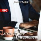 Steps for the Entrepreneur (MP3 Teaching Download) by Jeremy Lopez