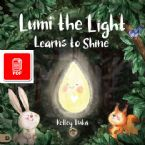 Lumi the Light Learns to Shine (E-book PDF Download) by Kelley Tsika