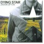 CLEARANCE: Dying Star (prophetic Worship CD) by Jason Upton