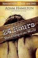 24 Hours That Changed The World-Special Edition (book w/ DVD) by Adam Hamilton