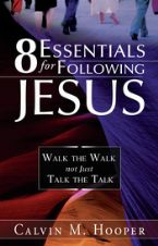 8 Essentials for Following Jesus (book) by Calvin Hooper