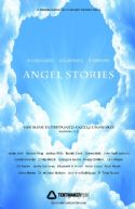 CAngel Stories: Messengers, Guardians, Worriors - You Have Entertained Angels Unaware (DVD) by Jonathan Nixon - Click To Enlarge