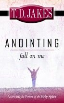 Anointing Fall On Me (Book) by T.D. Jakes