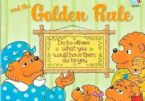 The Berenstain Bears and the Golden Rule (book) by Stan Berenstain and Jan Berenstain with Mike Berenstain