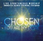 Chosen - You Are My Desire (MP3 Music Download) by Steve Swanson, Julie Meyer, JoAnn McFatter and Steve Mitchell