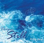Deeper Still (Prophetic Worship CD) by Wendy Jepsen