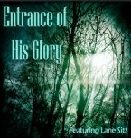 Entrance of His Glory (MP3 Music Download) by Lane Sitz and Jeremy Lopez