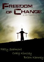 Freedom of Change (3 CD Teaching Set) by Patty Sodmont, Craig Kinsley and Brian Kenney