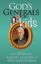 Gods Generals For Kids: Volume 2 - Smith Wigglesworth (book) by Roberts Liardon and Olly Goldenberg