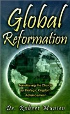 Global Reformation: Transitioning the Church for Strategic Kingdom Advancement (book) by Dr. Robert Munien
