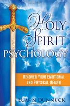 Holy Spirit Psychology: Recover Your Emotional and Physical Health (Book) by Luann Dunnuck