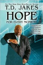 Hope for Every Moment: Inspirational Thoughtsto Help You Everyday of the Year (book) by T.D. Jakes