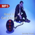 How to Get Out of Debt (MP3 Teaching Download) by Jeremy Lopez