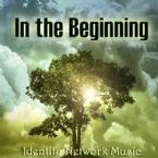 In The Beginning (Music MP3 Audio Download) by Identity Network