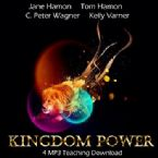 Kingdom Power (4 MP3 Teaching Download) by Jane Hamon, Tom Hamon, C.Peter Wagner, Kelly Varner