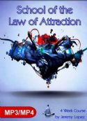 CSchool of the Law of Attraction (MP3 MP4 Digital Download 4 Week Course) by Jeremy Lopez - Click To Enlarge