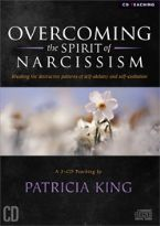 Overcoming the Spirit of Narcissism (mp3 3 teaching download) by Patricia King