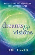 Dreams And Visions (Revised And Updated) Understanding And Interpreting God's Messages To You (book) by Jane Hamon