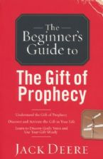 THE BEGINNERS GUIDE TO THE GIFT OF PROPHECY (book) -Jack Deere