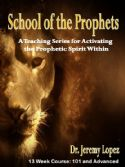 CSchool of the Prophets Complete Course (101 and Advanced Courses) by Dr. Jeremy Lopez - Click To Enlarge