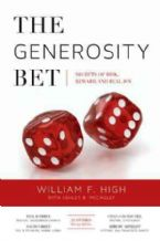 The Generosity Bet: Secrets of Risk, Reward, and Real Joy (Book) by William F. High