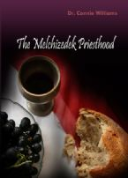 The Melchizedek Priesthood Part 1 (MP3 Teaching Download) by Dr. Connie Williams