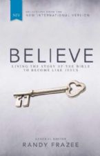 NIV* Believe: Living The Story Of The Bible To Become Like Jesus (Book - Hardcover) by Randy Frazee