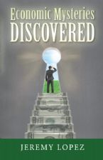 Economic Mysteries Discovered (book) by Jeremy Lopez