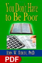 You Don't Have to Be Poor: So Plan Your Future (E-book PDF Download) by John W Ridley Ph. D.