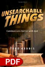 Unsearchable Things: Communicate Better with God (E-book PDF Download) by Todd Gaddis