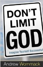 Don't Limit God: Imagine Yourself Successful  (Book) by Andrew Wommack
