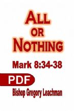 All or Nothing: Mark 8:34-38 (E-book PDF Download) by Bishop Gregory Leachman