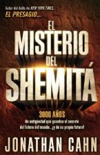 El Misterio del Shemita = The Mystery of the Shemitah (Book - Spanish) by Jonathan Cahn