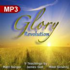Glory Revolution (9 MP3 Teaching Downloads) By Matt Sorger, James Goll, And Mike Sirianni