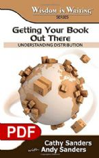 Getting Your Book Out There: Understanding Distribution (The Wisdom in Writing Series E-book PDF) by Cathy Sanders and Andy Sanders