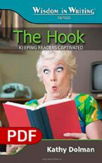 The Hook: Keeping Readers Captivated (The Wisdom in Writing Series E-book PDF) by Kathy Dolman