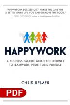 Happywork: A Business Parable About the Journey to Teamwork, Profit, and Purpose (E-Book PDF Download) by Chris Reimer