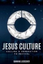 Jesus Culture: Calling a Generation to Revival (Book) by Banning Liebscher