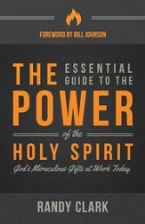 The Essential Guide to the Power of the Holy Spirit (Book) by Randy Clark