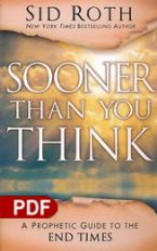 Sooner Than You Think: A Prophetic Guide to the End Times (E-Book PDF Download) by Sid Roth