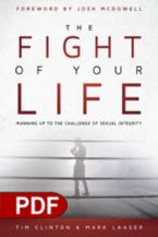 The Fight of Your Life: Manning Up to the Challenge of Sexual Integrity(E-Book PDF Download) by Tim Clinton and Mark Laaser