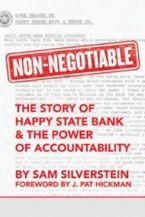 Non-Negotiable: The Story of Happy State Bank & The Power of Accountability (Book) by Sam Silverstein