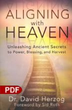 Aligning with Heaven: Unleashing Ancient Secrets (E-Book PDF Download) by David Herzog