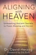 Aligning with Heaven: Unleashing Ancient Secrets (Book) by David Herzog