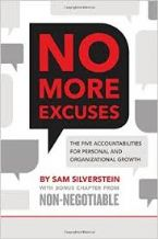 No More Excuses: The Five Accountabilities for Personal and Organizational Growth (Book) by Sam Silverstein